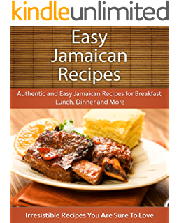 Jamaican recipes cookbook over 50 most treasured jamaican cuisine easy jamaican recipes authentic and easy jamaican recipes for breakfast lunch dinner and forumfinder Gallery