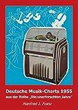 Deutsche Musik-Charts 1955: aus der Reihe Die unerforschten Jahre