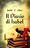 Il Diario di Isabel (I Diari di Isabel Vol. 1)