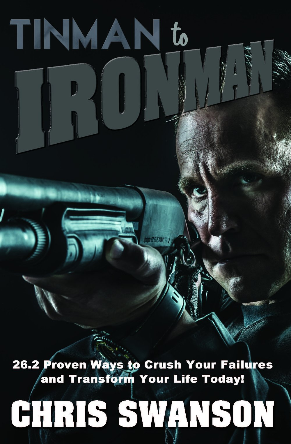 Tinman to Ironman: 26.2 Proven Ways to Crush Your Failures and Transform Your Life Today! ebook