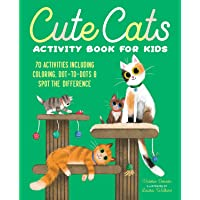 Cute Cats Activity Book for Kids: 70 Activities Including Coloring, Dot-to-Dots & Spot the Difference