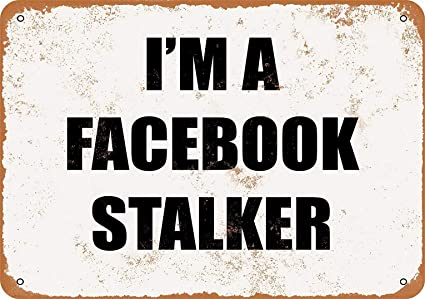 Amazon com: YFULL 8 x 12 Metal Sign - I'm A Facebook Stalker