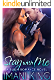 Stay With Me (A BWWM Russian Billionaire Romance Novel) (Imani's Russian Billionaire Series Book 1)
