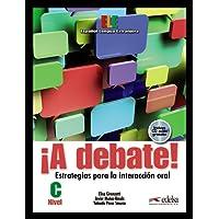 ¡A debate! Estrategias para la interacción oral (Nivel C): Libro Del Alumno (Libro + CD)