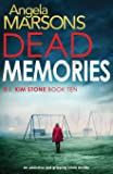 Dead Memories: An addictive and gripping crime thriller (Detective Kim Stone Crime Thriller)