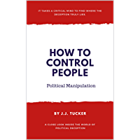 How to Control People: Political Manipulation (English Edition)