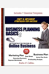 Business Planning Basics 2: The Essentials For Creating An Online Business (The Entrepreneur's Success Start-Up) Kindle Edition