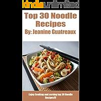 Top 30 Noodles Recipes: Noodles Cook Book (English Edition)