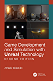 Game Development and Simulation with Unreal Technology, Second Edition