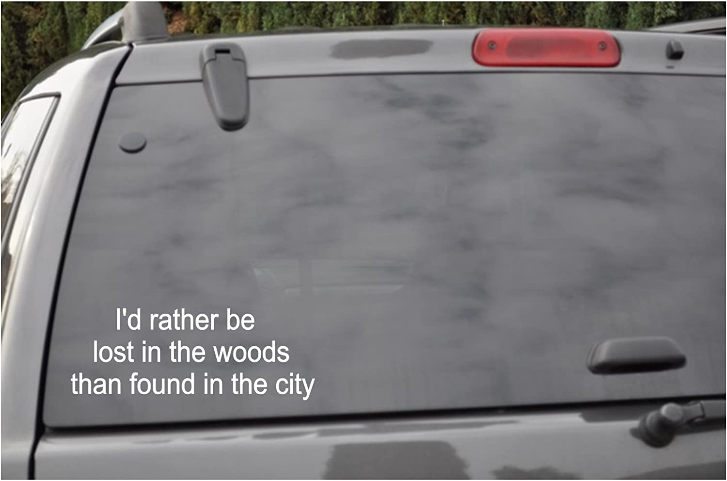 Amazon Com I D Rather Be Lost In The Woods Than Found In The City Automotive