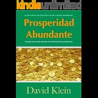 Prosperidad Abundante: Afirmaciones y Eyaculaciones Para La Prosperidad