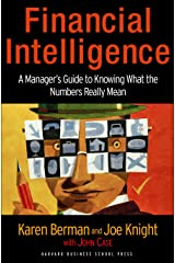 Financial Intelligence: A Manager's Guide to Knowing What the Numbers Really Mean Hardcover