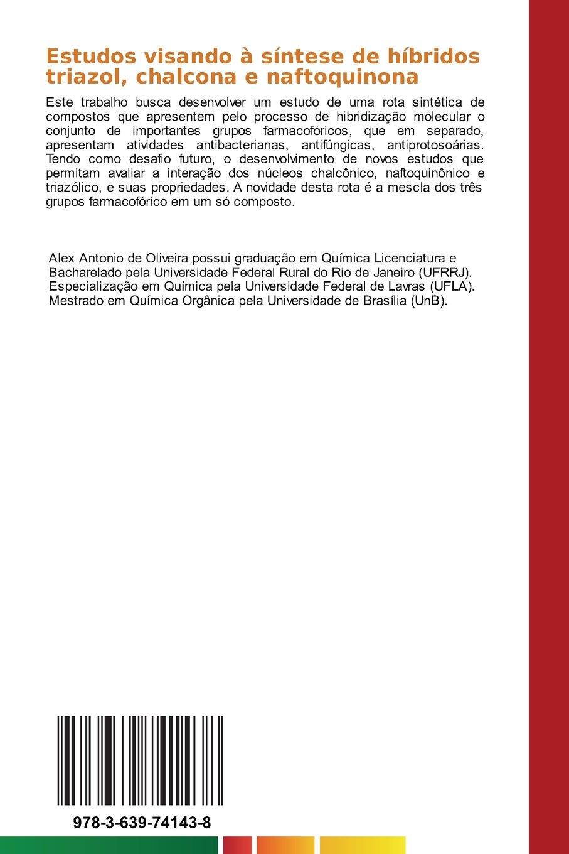 Estudos visando à síntese de híbridos triazol, chalcona e naftoquinona (Portuguese Edition): Antonio de Oliveira Alex: 9783639741438: Amazon.com: Books