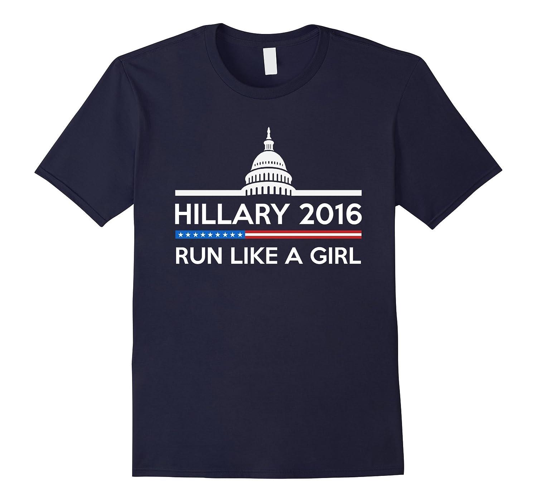 Hillary 2016 - Run Like A Girl T-Shirt-CL