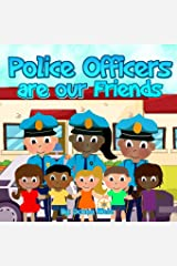 Police Officers are Our Friends Paperback