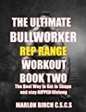The Ultimate Bullworker Power Rep Range Workouts