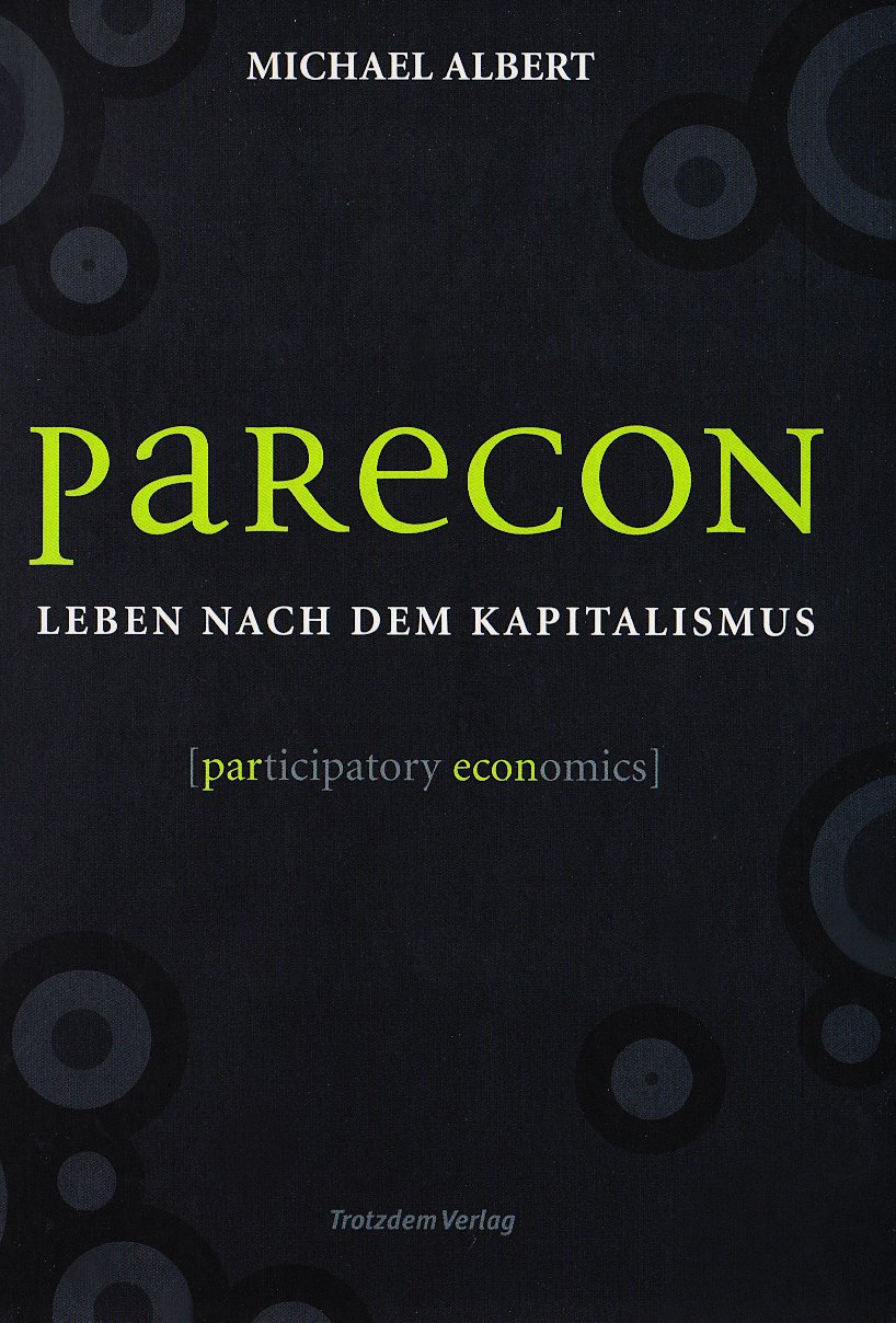 Parecon: Leben nach dem Kapitalismus