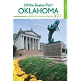 Oklahoma Off the Beaten Path®: A Guide to Unique Places (Off the Beaten Path Series)