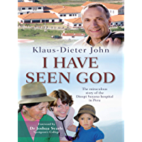 I Have Seen God: The miraculous story of the Diospi Suyana Hospital