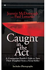 Caught in the Act: A Courageous Family's Fight to Save Their Daughter from a Serial Killer Mass Market Paperback
