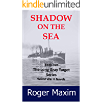 Shadow on the Sea: Book 2 of The Long Gray Target series World War 2 Novels