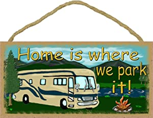 Blackwater Trading Mountains Motorhome Home is Where We Park It Camping Sign Camper Plaque 5x10