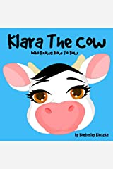 Klara The Cow Who Knows How To Bow (Friendship Series Book 1) Kindle Edition