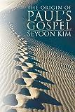 The Origin of Paul's Gospel