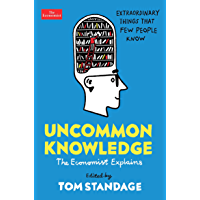 Uncommon Knowledge: Extraordinary Things That Few People Know (Economist Explains) (English Edition)