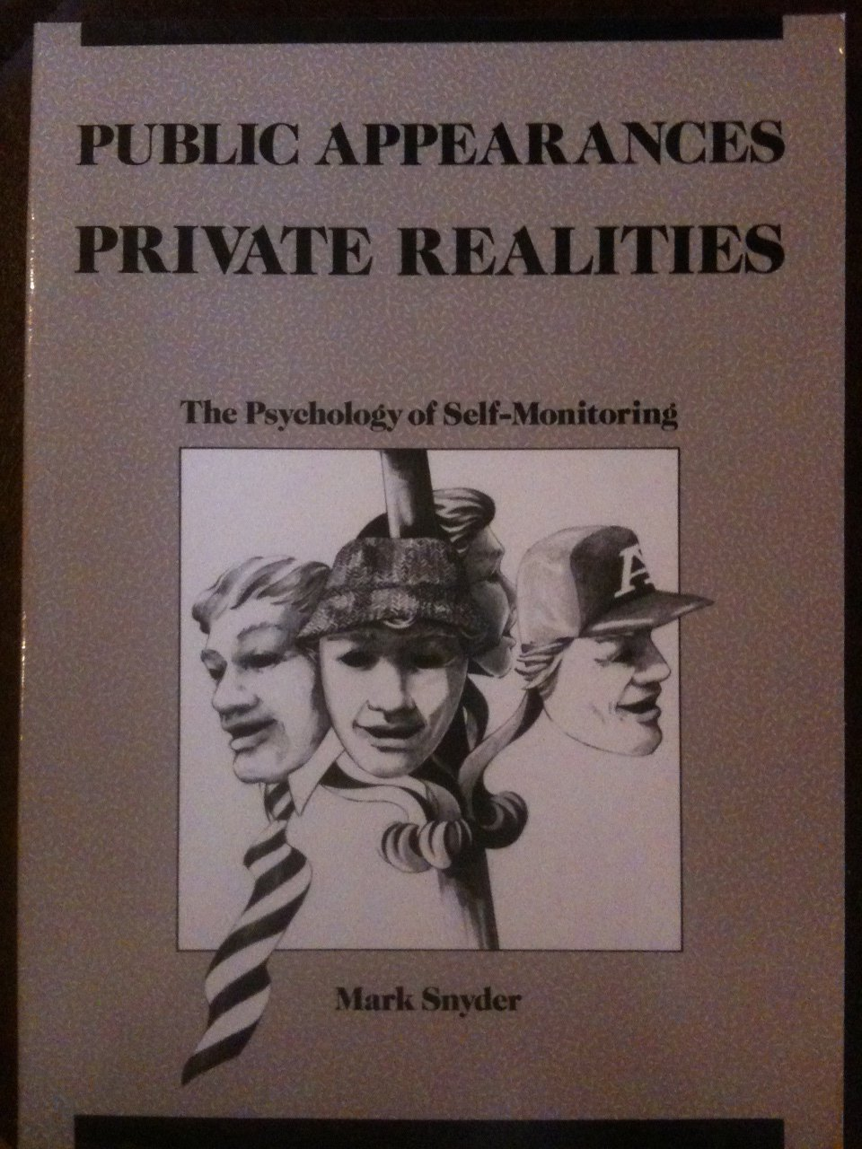 Public Appearances Private Realities Self Monitoring