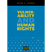Vulnerability and Human Rights (Essays on Human Rights Book 1)