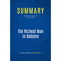 Summary: The Richest Man in Babylon: Review and Analysis of Clason's Book