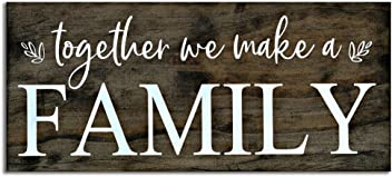 eThought Inspirational Sign - Together We Make a Family - Made in The USA - 7.25 x16 inches
