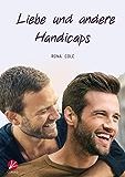 Liebe und andere Handicaps (German Edition)