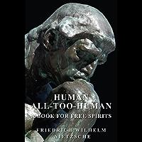 Human - All-Too-Human - A Book for Free Spirits (English Edition)