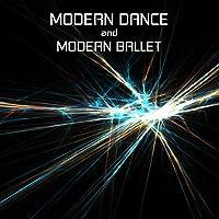 Modern Dance and Modern Ballet: Ballet Class Music with Chillout Classical Modern Dance Music for Dance Schools, Dance Lessons, Dance Classes, Ballet Positions, Ballet Moves and Ballet Dance Steps
