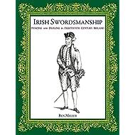 Irish Swordsmanship: Fencing and Dueling in Eighteenth Century Ireland