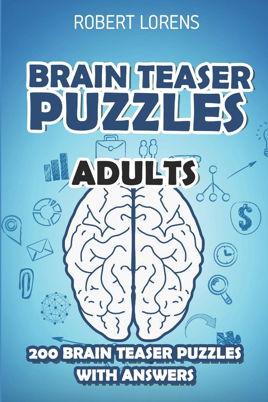 Brain Teaser Puzzles Adults: Walls Puzzles - 200 Brain