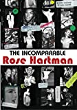 Incomparable Rose Hartman, The