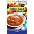 Homemade Baby Food Cookbook: 30 Delicious Baby Food Recipes to Enjoy and Serve to Your Babies!