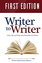 Writer to Writer: Chats, Tips and Perspectives Shared Between Writers Kindle Edition