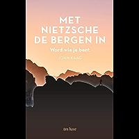 Met Nietzsche de bergen in: Word wie je bent