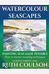 Watercolour Seascapes: Painting seas made possible. (Painting Made Possible) Paperback