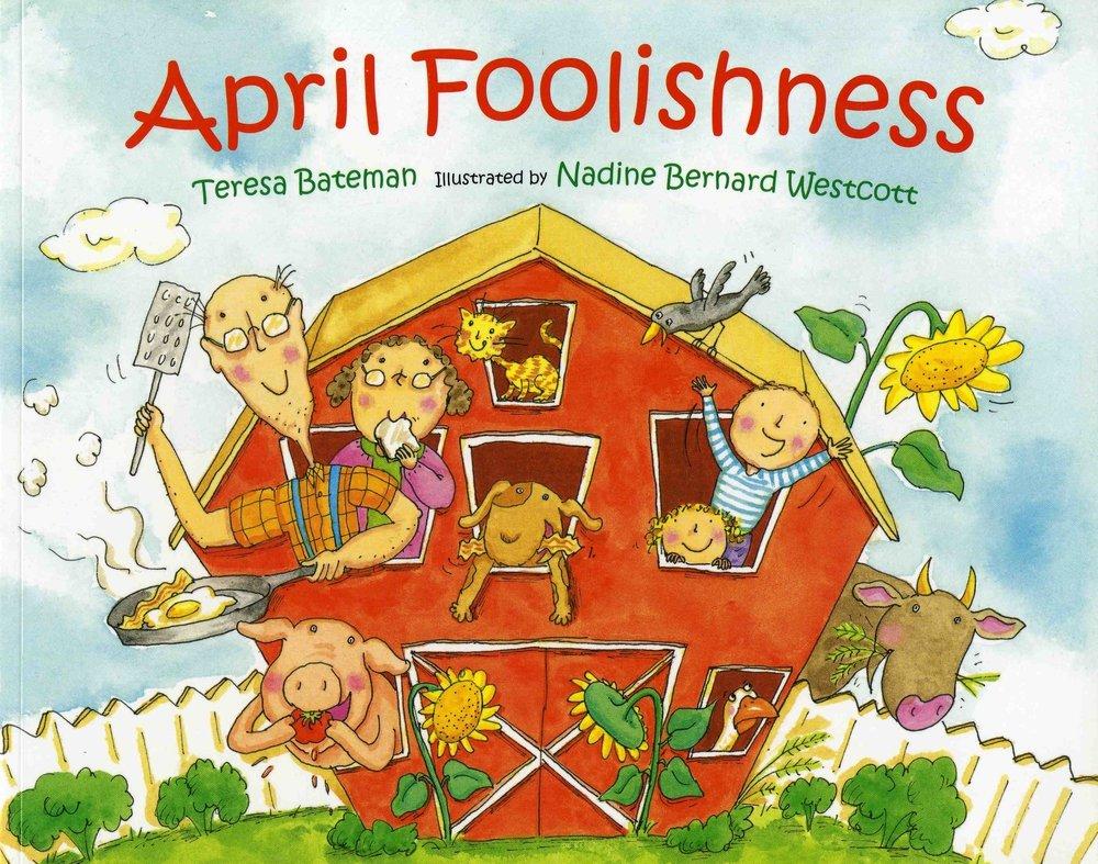 April Foolishness: Teresa Bateman, Nadine Bernard Westcott: 9780807504055:  Amazon: Books