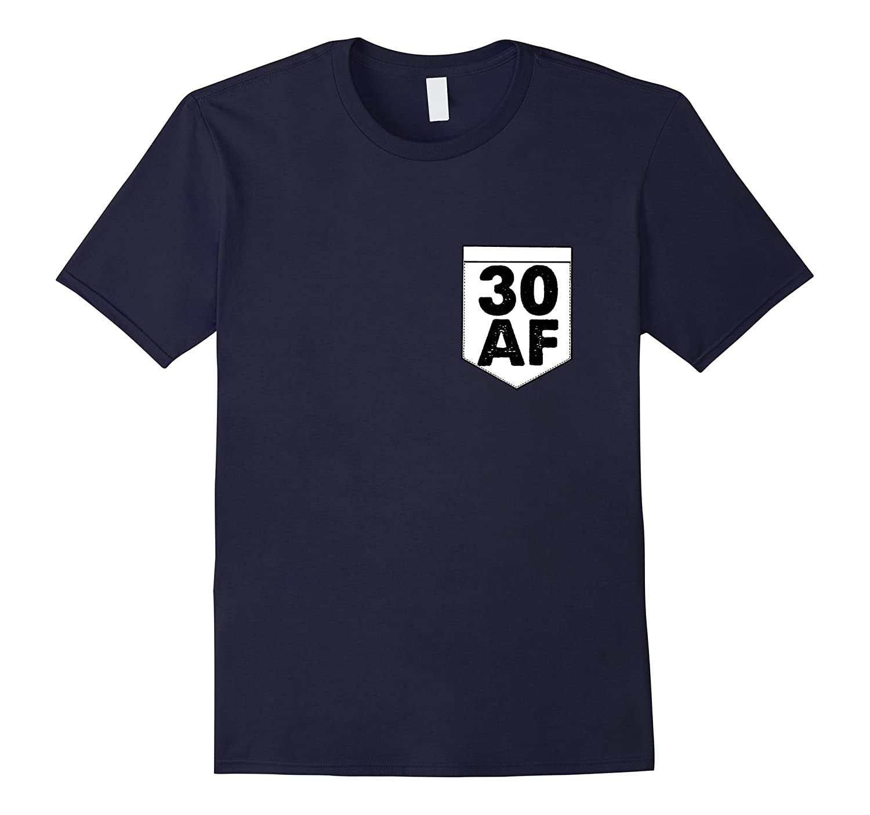 30 AF Shirt - 30th Birthday Gift T-Shirts-TH