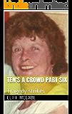 Ten's a crowd part six: Tragedy strikes