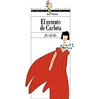 El retrato de Carlota (LITERATURA JUVENIL - Espacio Abierto)
