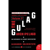 The Gulag Archipelago [Volume 2]: An Experiment in Literary Investigation