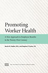 Promoting Worker Health: A New Approach to Employee Benefits in the Twenty-First Century Paperback