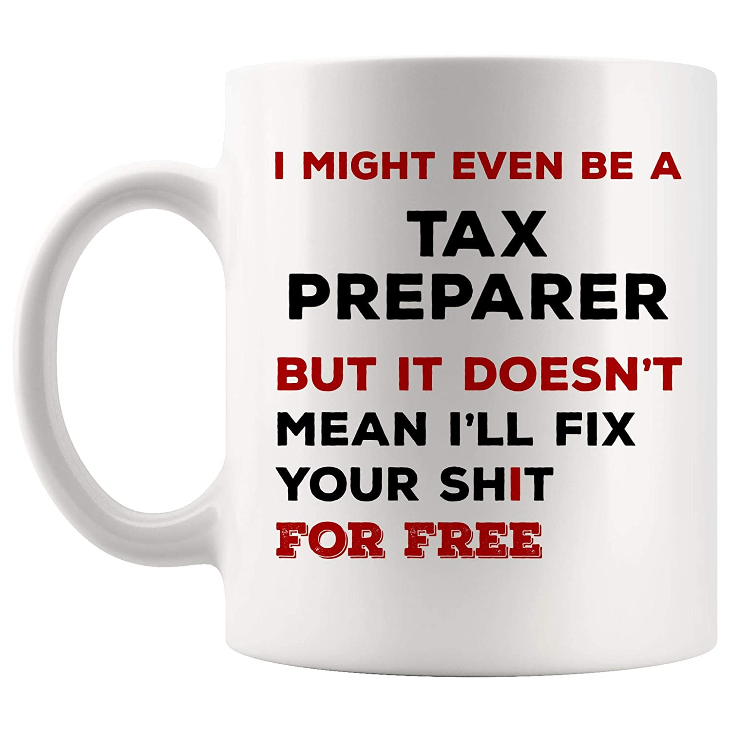 Amazon I Might Be Tax Preparer Mug Best Coffee Cup Gift Doesnt